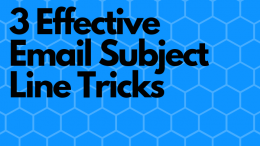 3 Effective Email Subject Line Tricks